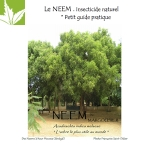 Neem l'insecticide naturel - Guide Pratique